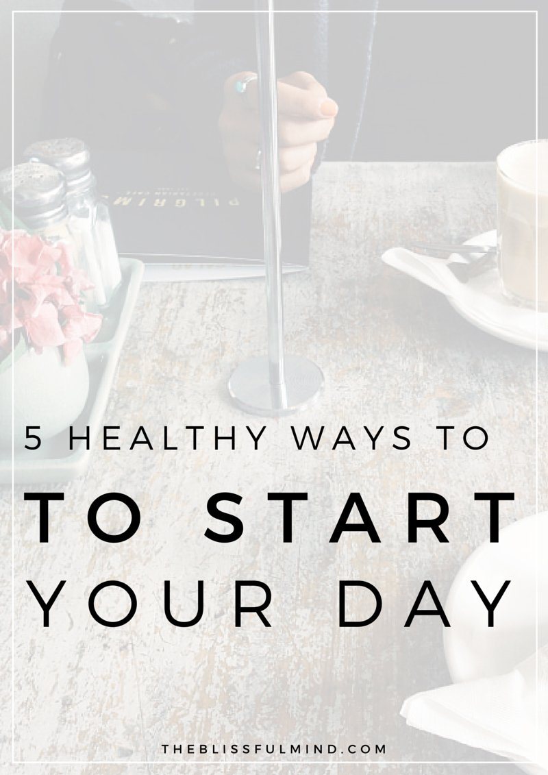 5 Healthy Morning Habits To Start Your Day | You don't need an elaborate morning routine to have a successful day. These healthy morning habits take less than 10 minutes so anyone can start doing them!
