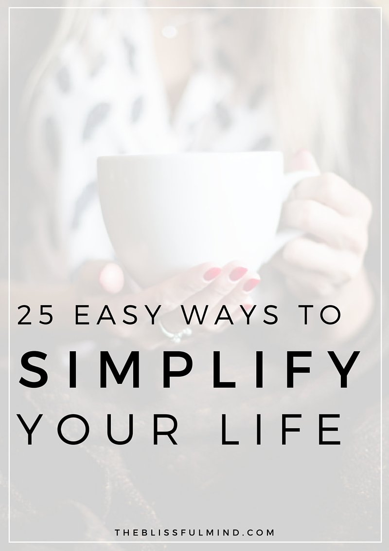 25 easy ways to simplify your life the blissful mind. Black Bedroom Furniture Sets. Home Design Ideas