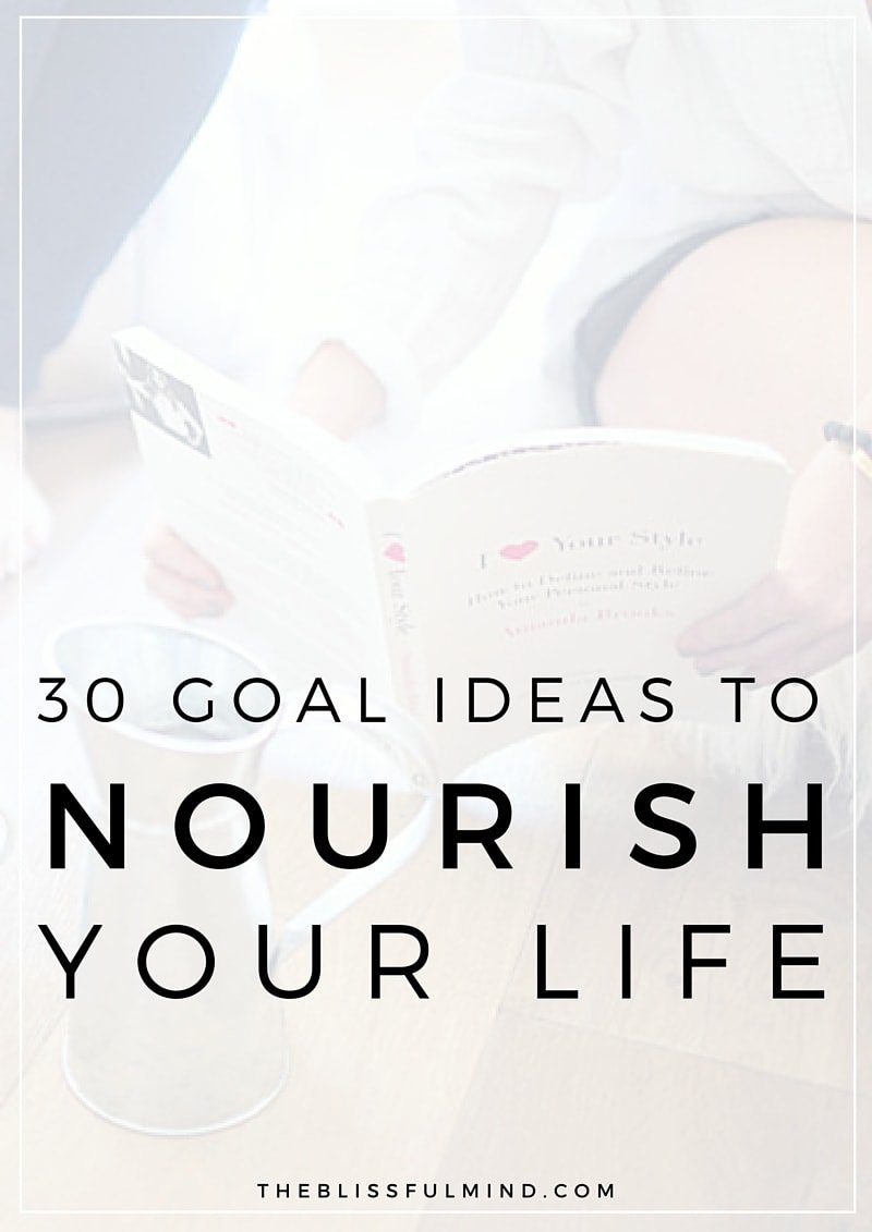 30 Goal Ideas To Nourish Your Mind Body and Soul The Blissful Mind – Sample Goal Tracking