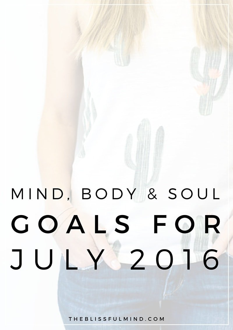 The Blissful Mind | Mind, Body, Soul Goals foro July 2016
