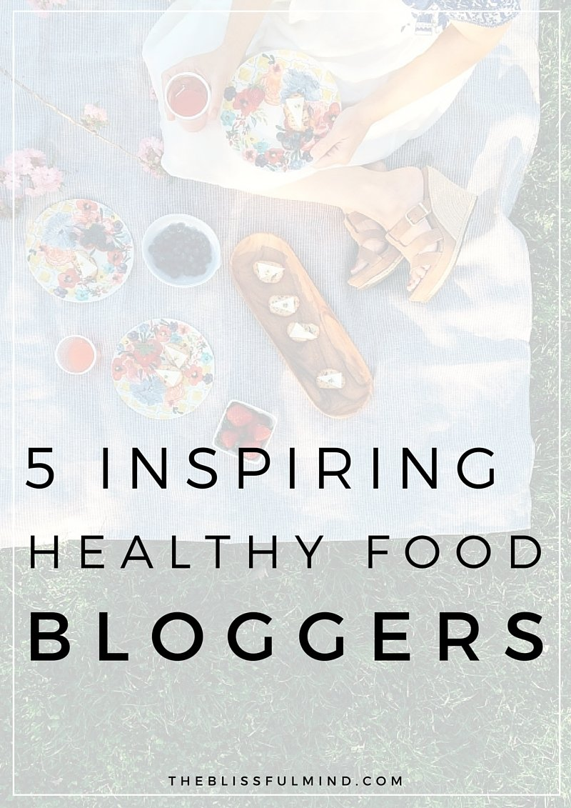 5 inspiring healthy food bloggers the blissful mind if youre looking for some healthy recipe inspiration check out these 5 healthy forumfinder Gallery