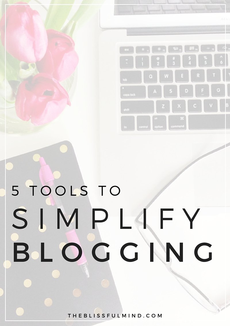 5 Tools to Simplify Blogging \\ Including Canva, Asana, Buffer, and Bloglovin'