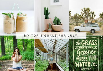 My Top Three Goals for July