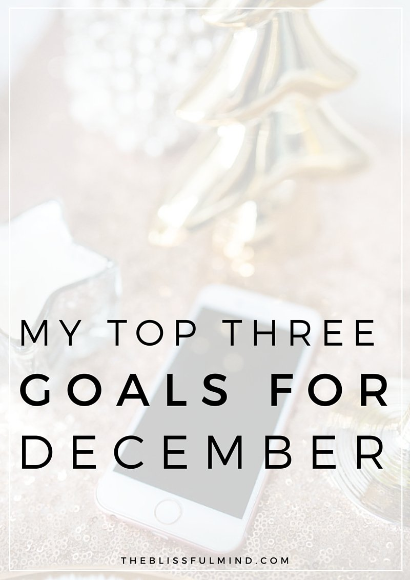 My Top Three Goals for December