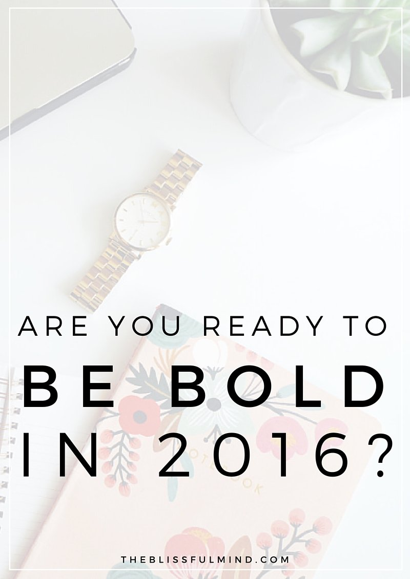 Are you ready to Be Bold in 2016? Join a Blogging Community to Make Your 2016 Brighter!