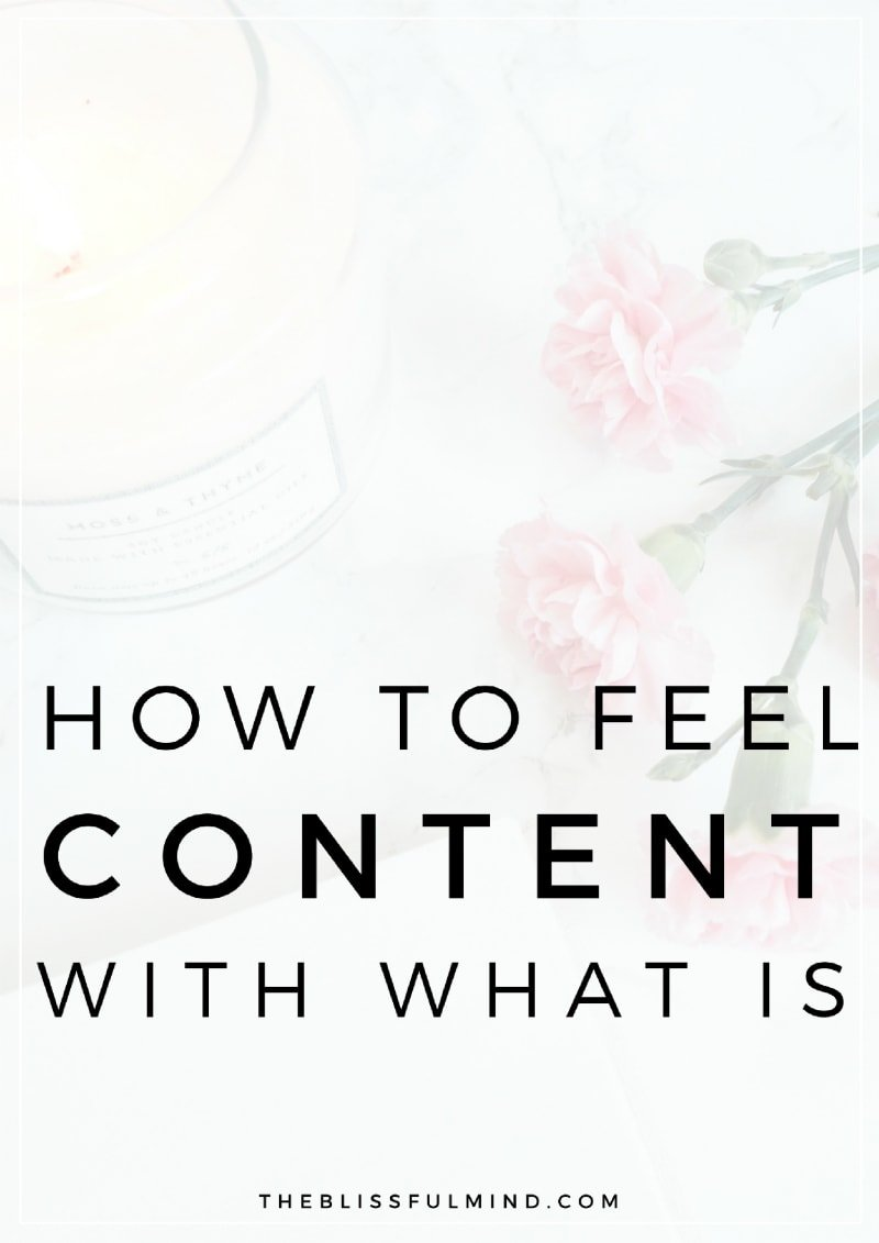 Struggling to feel content with your own life? Here's how to shift your mindset and learn how to be content with what you have.