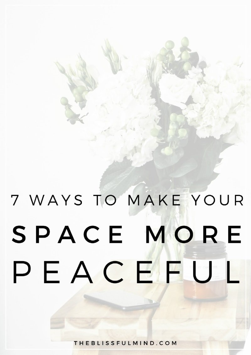 Create a relaxing space around you so you can feel as peaceful and calm as possible. 7 tips and ideas for making your space peaceful and zen!