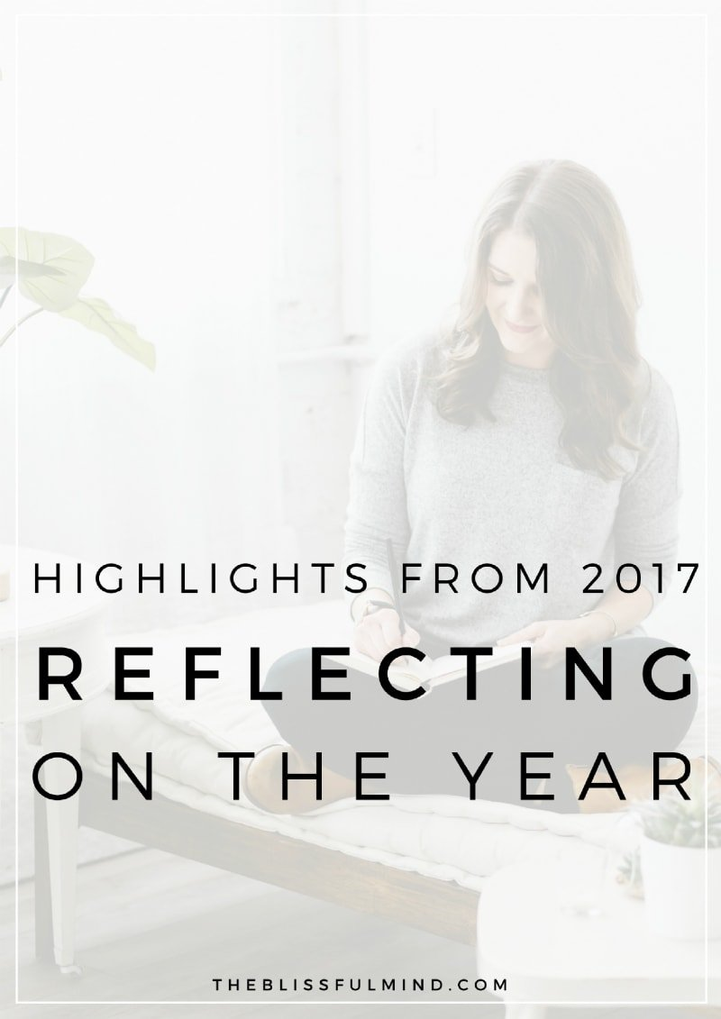 Highlights, Reflections, and Lessons Learned in 2017 | The Blissful Mind