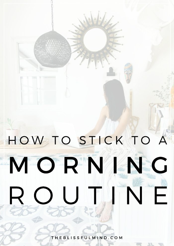 Everyone wants the perfect morning routine, but how can you stay motivated to actually stick to a morning routine? Here are the morning routine tips you need to stay motivated and help your mornings run smoothly! | Morning Routine Tips | The Blissful Mind