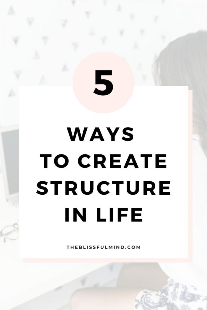 Do you crave stability in your life? Wish you had more structure in your schedule? Here are 5 ways to build structure into your weekly and daily schedule so you can feel calmer and prepared for whatever comes your way!