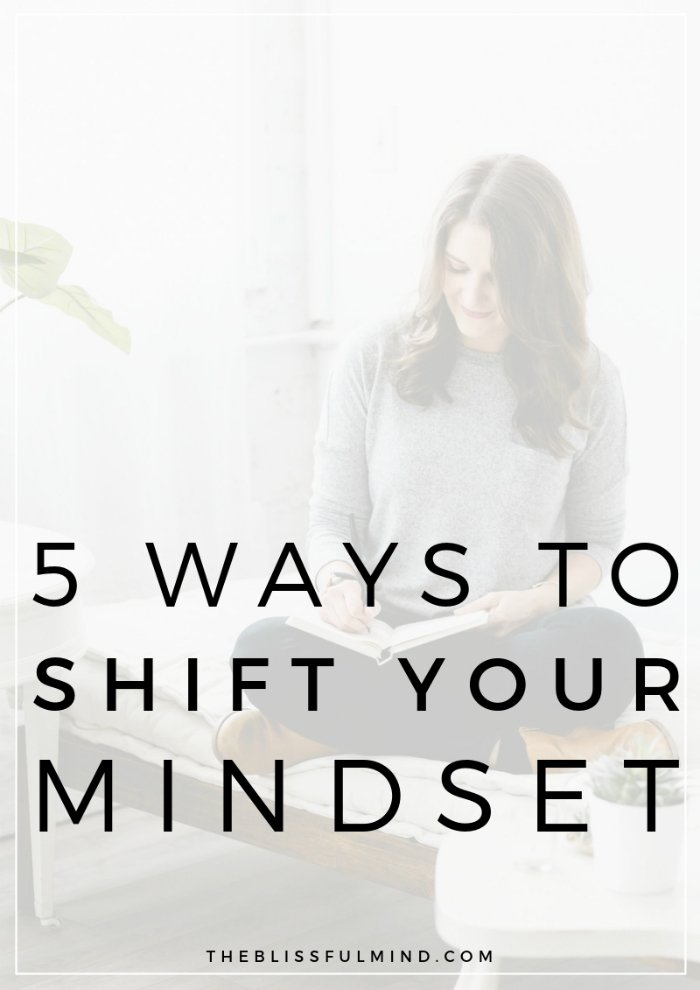 If you want to live a positive and fulfilling life, it's important to cultivate the right mindset. Here are 5 mindset shifts that will change your life!