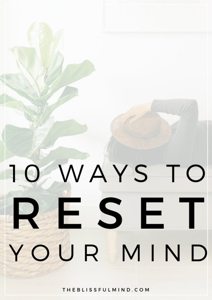 10 Ways to Reset Your Mind