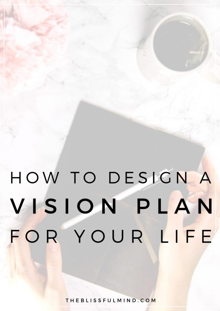 Having a vision for your life gives you more clarity around the future. If you're feeling anxious about the future, here's how to get clarity around your vision so you can start taking action towards the life you want.