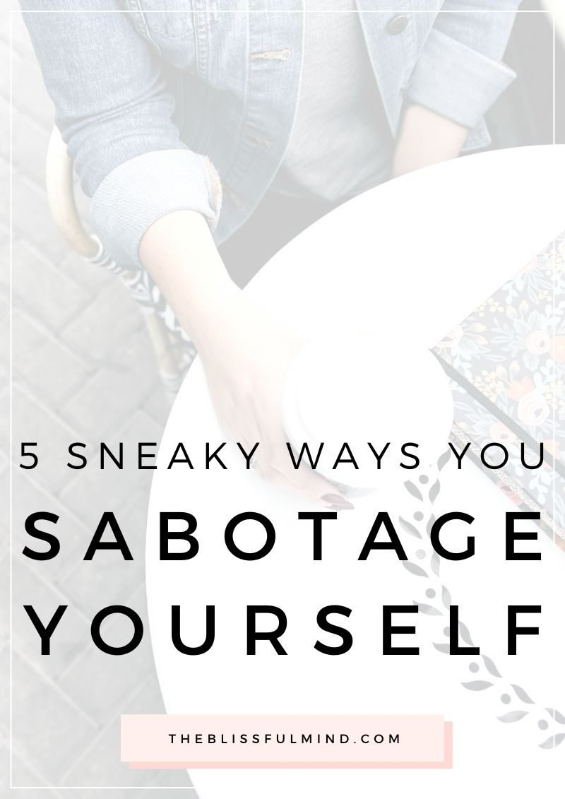 If you've been working hard to improve your life but don't feel any closer to success, here's how to recognize the signs of self-sabotage getting in your way.