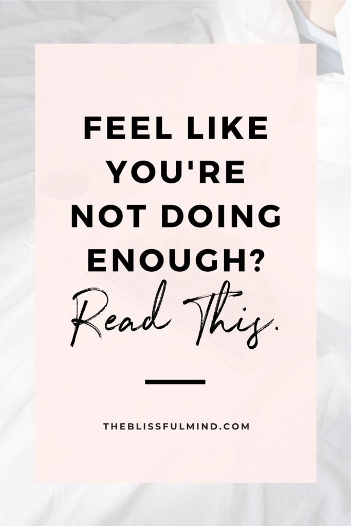 Do you worry that there's always more you could or should be doing in life? Here's what to do when you have the fear of not doing enough.