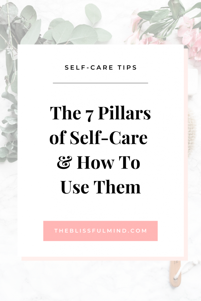 Learn about the seven pillars of self-care and take the self-care quiz to see which type of self-care you need right now.