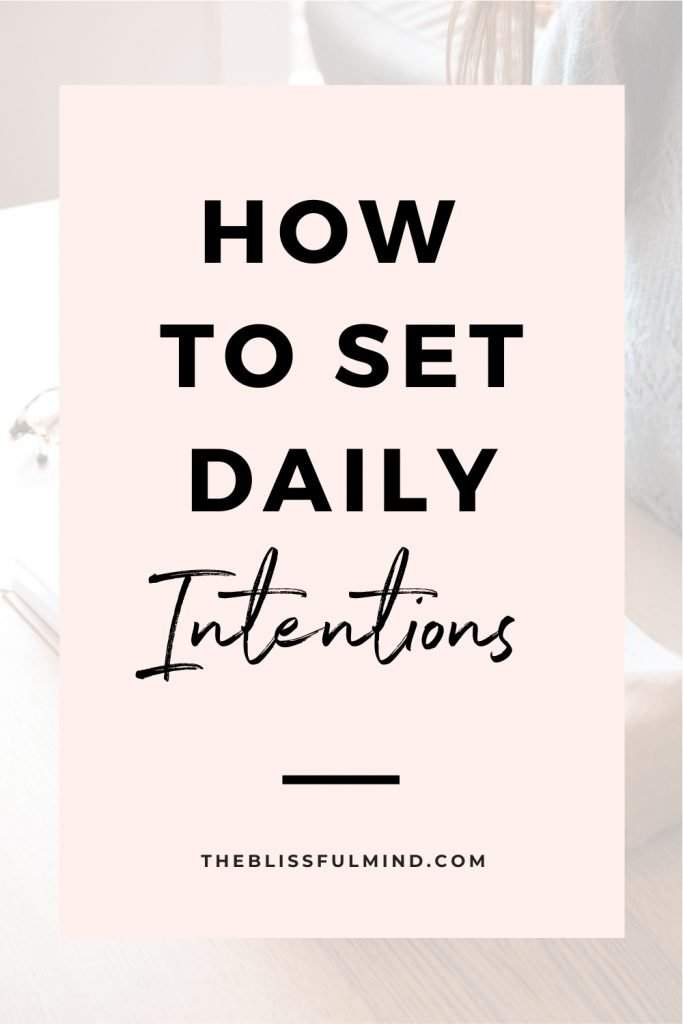 Daily intentions are a powerful way to stay focused on your goals. Learn what daily intentions are and see examples to get you started.
